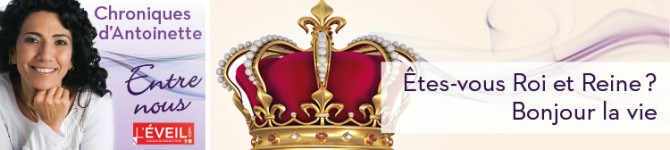 Êtes-vous Roi et Reine? – Bonjour la vie