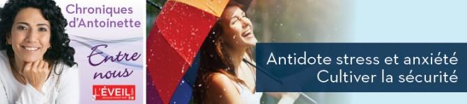 Antidote stress et anxiété- Cultiver la sécurité