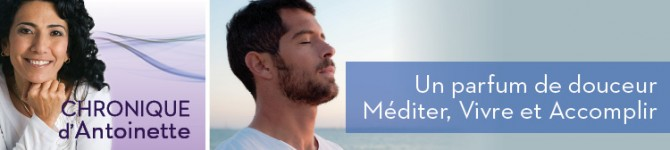 Un parfum de douceur – Méditer, Vivre et Accomplir