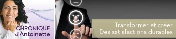 Transformer et créer – Des satisfactions durables