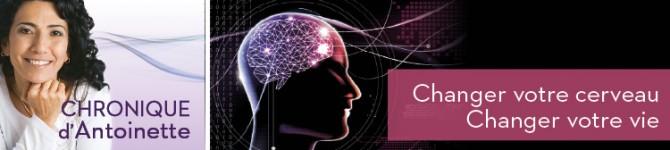 Changer votre cerveau – Changer votre vie