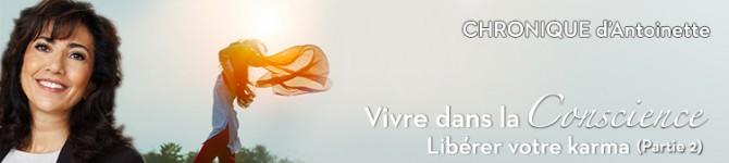Vivre dans la conscience & Libérer votre karma (Partie 2)